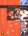 Fur Kids: A Life With Dogs