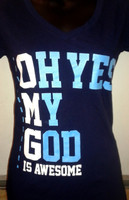 Oh, Yes my God is Awesome V neck