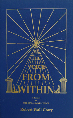 The Voice from Within (a sequel to The Still Small Voice) by Robert Wall Crary, Ph. D.