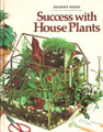 Readers DigestSuccess With Houseplants - 1979