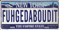 FUHGEDABOUDIT New York Replica License Plate