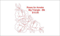 Roses for Anneke for Big Triangle blk