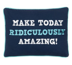 Levtex Make Today Ridiculously Amazing Pillow