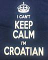 "T-Shirt - ""I CAN'T KEEP CALM...I'M CROATIAN"" ~ Sm, Lg, XL, 2XL, 3XL, 4X ~ NAVY BLUE: NEW!"