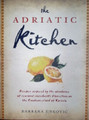 **The ADRIATIC Kitchen: A Cookbook Inspired by the Abundance of Seasonal Ingredients Flourishing on The Croatian Island of Korčula:  RE-STOCKED!