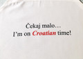 "*Apron ~ ""Čekaj Malo…I'm on Croatian Time"" ~  WHITE ~ Adjustable Neck"