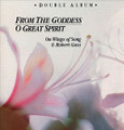CD: From the Goddess/ O Great Spirit by Robert Gass