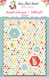 Main Street Market Designs - Triangles & Hexagons Quilt Pattern