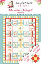 Main Street Market Designs - Lattice Windows Quilt Pattern