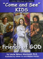 "Friends of God ""Come and See Kids"" Catholic Bible Study for Children"