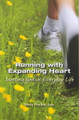 Running With Expanding Heart: Meeting God In Everyday Life