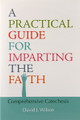 Practical Guide for Imparting the Faith Comprehensive Catechesis