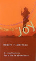 Growing In Joy: 31 Meditations For A Life In Abundance