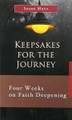 Keepsakes For the Journey - Four Weeks on Faith Deepening