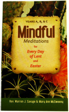 Mindful Mediations for Every Day of Lent and Easter Years A, B, & C