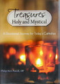 Treasures Holy and Mystical A Devotional Journey for Today's Catholics