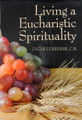 Living a Eucharistic Spirituality