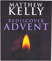 Rediscover Advent by Matthew Kelly