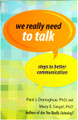 We Really Need To Talk: Steps to Better Communication
