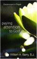 Paying Attention to God: Discernment in Prayer
