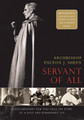 Archbishop Fulton J. Sheen: Servant of All