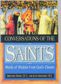 Conversations of the Saints: Words of Wisdom From God's Chosen