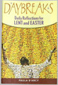 Daybreaks Daily Reflections for Lent and Easter by Paul D'Arcy