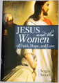 Jesus and the Women of Faith, Hope, and Love