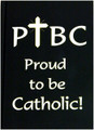 Proud To Be Catholic Journal