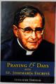 Praying 15 Days With St Josemaria Escriva