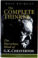The Complete Thinker G. K. Chesterton by Dale Ahlquist