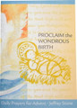 Proclaim the Wondrous Birth - Daily Prayers for Advent