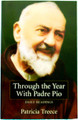Through the Year With Padre Pio: 365 Daily Readings