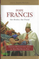Pope Francis Our Brother, Our Friend: Personal Recollections About the Man Who Became Pope