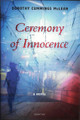 Ceremony of Innocence [A Novel]