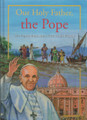Our Holy Father, The Pope: The Papacy from Saint Peter to the Present