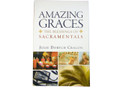 Amazing Graces: The Blessings of Sacramentals