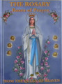 The Rosary: Roses of Prayer From the Queen of Heaven