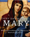 Every Day With Mary  Reflections by the Affiliates of Mayslake Ministries