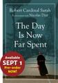 The Day Is Now Far Spent by Robert Cardinal Sarah