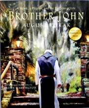 Brother John A Monk, a Pilgrim, and the Purpose of Life
