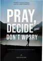 Pray, Decide and Don't Worry