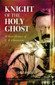 Knight of the Holy Ghost George Keith Chesterton