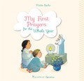 My First Prayers for the Whole Year by Maïte Roche