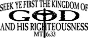 Seek Ye First the Kingdom  of God - Mathew 6:33 (Car Decal)