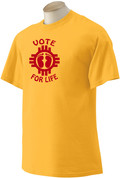 Vote for Life (Shirts) BULK