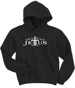 JESUS the WAY the TRUTH the LIFE - John 14:6 (HOODIES)