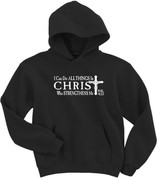 I can do all things in CHRIST who strengthens me - Phillipians 4:13 (HOODIES)