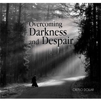 Overcoming Darkness and Despair