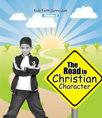 Kidz Faith Curriculum: The Road to Christian Character